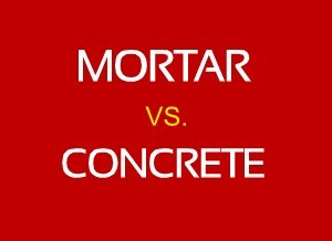 7 Mortar and Concrete Differences Every Civil Engineer Should Know – Mortar vs Concrete