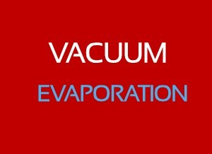 8 Facts About Vacuum Evaporation