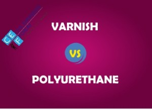 VARNISH VS POLYURETHANE